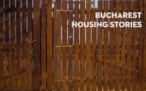 "Web-documentarul ""Bucharest Housing Stories"""